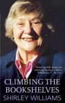 Climbing the Bookshelves: The autobiography of Shirley Williams - Shirley Williams