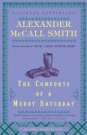 The Comforts of a Muddy Saturday (Isabel Dalhousie) - Alexander McCall Smith
