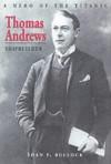 Thomas Andrews, Shipbuilder - Shan F. Bullock