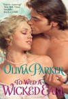 To Wed a Wicked Earl - Olivia Parker