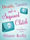 Death, Taxes, and a Sequined Clutch - Diane Kelly