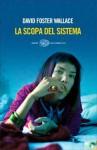 La scopa del sistema - David Foster Wallace, Sergio Claudio Perroni