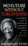 No Future Without Forgiveness - Desmond Tutu