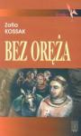 Bez oręża - Zofia Kossak-Szczucka