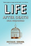 Life After Death for Beginners - Michael Gerber