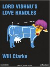 Lord Vishnu's Love Handles: A Spy Novel (Sort Of) - Will Clarke, William Dufris
