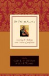 By Faith Alone: Answering the Challenges to the Doctrine of Justification - Gary L.W. Johnson, David F. Wells, Guy Prentiss Waters