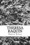Theresa Raquin - Émile Zola