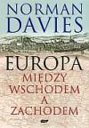 Europa między wschodem a zachodem - Norman Davies