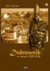 Dubrownik w latach 1358-1526. Organizacja przestrzeni - Piotr Wróbel