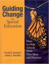 Guiding Change in Special Education: How to Help Schools With New Ideas and Practices - Ronald G. Havelock, James L. Hamilton