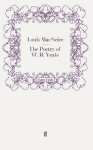 The Poetry of W. B. Yeats - Louis MacNeice