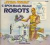 Star Wars C-3PO's Book About Robots - Joanne Ryder, John Gampert