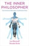 The Inner Philosopher: Conversations on Philosophy's Transformative Power - Daisaku Ikeda, Lou Marinoff