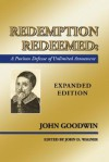 Redemption Redeemed: A Puritan Defense Of Unlimited Atonement, Expanded Edition - John Goodwin