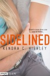 Sidelined (Entangled Teen) - Kendra C. Highley
