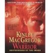 The Warrior (Brotherhood/MacAllister, #8) - Kinley MacGregor