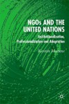 NGOs and the United Nations: Institutionalization, Professionalization and Adaptation - Kerstin Martens