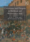 Communes and Despots in Medieval and Renaissance Italy - Bernadette Paton, John Law