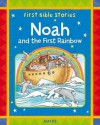 Noah And The First Rainbow (First Bible Stories) - Jackie Andrews, Roger de Klerk