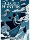 The Cloud Hunters - Alex Shearer, Joe Wilson
