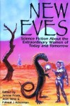 New Eves: Science Fiction About the Extraordinary Women of Today and Tomorrow - Jean Stine, Janrae Frank, Forrest J. Ackerman