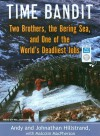Time Bandit: Two Brothers, the Bering Sea, and One of the World's Deadliest Jobs - Andy Hillstrand, Johnathan Hillstrand, Malcolm MacPherson, William Dufris