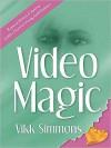 Video Magic - Vikk Simmons