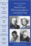 American Photographers: Capturing the Image - Ann Gaines