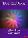 Don Quichotte de la Mancha, Tome I (Don Quixote) - Miguel de Cervantes Saavedra