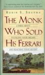 Monk Who Sold His Ferrari (Mass Market) - Robin S. Sharma