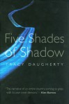 Five Shades of Shadow - Tracy Daugherty