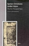 Syrian Christians Under Islam: The 1st 1000 Years - David Thomas