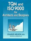 Tqm And Iso 9000 For Architects And Designers - Charles Nelson