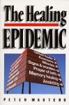 The Healing Epidemic - Peter Masters