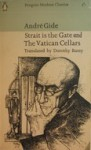 Strait is the Gate and The Vatican Cellars - Dorothy Bussy, André Gide