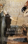 The Hero and the Goddess (Transforming Myths) - Jean Houston