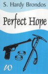 Perfect Hope - S. Hardy Brondos