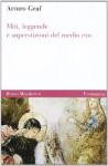 Miti, leggende e superstizioni del Medio Evo - Arturo Graf