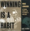 Winning Is A Habit: Vince Lombardi on Winning, Success, and the Pursuit of Excellence - Vince Lombardi, Ed Gary George
