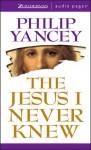 Jesus I Never Knew - Philip Yancey, Bill Richards