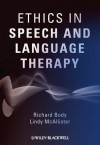 Ethics in Speech and Language Therapy - Richard Body, Lindy McAllister