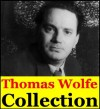 Thomas Wolfe, Collection (Look Homeward, Angel, Of Time and The River and You Can't Go Home Again) - Thomas Wolfe