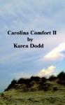 Carolina Comfort II - Karen E. Dodd