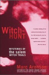 Witch-Hunt: Mysteries of the Salem Witch Trials - Marc Aronson