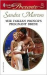 The Italian Prince's Pregnant Bride (Harlequin Presents) - Sandra Marton