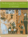 The Egyptian Book of the Dead (Barnes & Noble Library of Essential Reading): The Papyrus of Ani - E.A. Wallis Budge, Paul Mirecki