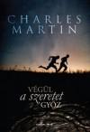 Végül a szeretet győz - Charles Martin, Marczinfalvi Mara