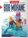 Bob Morane - L'Intégrale - Tome 5: Géants et Dinosaures - William Vance, Henri Vernes