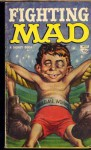 Fighting Mad - William M. Gaines, MAD Magazine